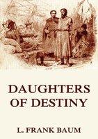 Daughters Of Destiny - L. Frank Baum, Schuyler Stanton