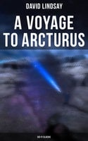 A Voyage to Arcturus (Sci-Fi Classic) - David Lindsay