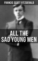 All the Sad Young Men - Francis Scott Fitzgerald