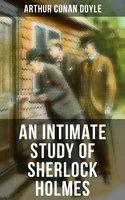 An Intimate Study of Sherlock Holmes - Arthur Conan Doyle
