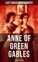 Anne of Green Gables: 14 Books Collection - Lucy Maud Montgomery