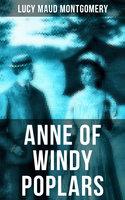 Anne of Windy Poplars - Lucy Maud Montgomery