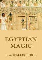 Egyptian Magic - E.A. Wallis Budge