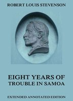 Eight Years Of Trouble In Samoa - Robert Louis Stevenson