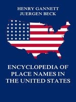 Encyclopedia of Place Names in the United States - Henry Gannett