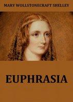 Euphrasia - Mary Wollstonecraft Shelley
