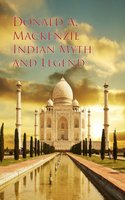 Indian Myth and Legend - Donald A. Mackenzie
