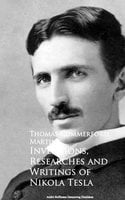 Inventions, Researches and Writings of Nikola Tesla - Thomas Commerford Martin