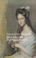 Jane Eyre: An Autobiography - Charlotte Brontë