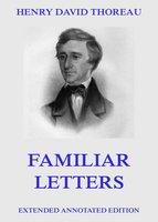 Familiar Letters - Henry David Thoreau