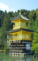 Japanese Homes and their Surroundings - Edward S. Morse