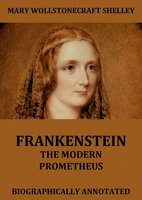 Frankenstein - The Modern Prometheus - Mary Wollstonecraft Shelley