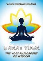 Gnani Yoga - Yogi Ramacharaka, William Walker Atkinson