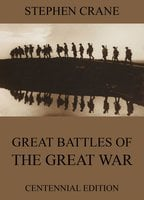 Great Battles Of The Great War - Stephen Crane