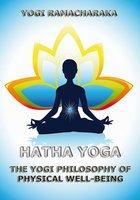 Hatha Yoga - Yogi Ramacharaka, William Walker Atkinson