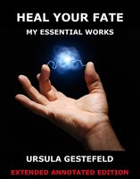 Heal Your Fate - My Essential Works - Ursula Gestefeld