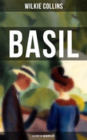 Basil (A Story of Modern Life) - Wilkie Collins