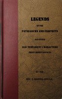 Legends of the Patriarchs and Prophets and other Old Testament Characters from Various Sources - S. Baring-Gould