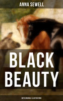 Black Beauty (With Original Illustrations) - Anna Sewell