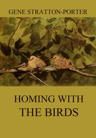 Homing with the Birds - Gene Stratton-Porter