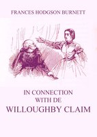 In Connection with De Willoughby Claim - Frances Hodgson Burnett