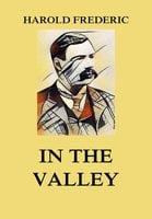 In the Valley - Harold Frederic