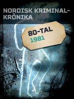 Nordisk kriminalkrönika 1981 - Diverse