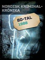 Nordisk kriminalkrönika 1988 - Diverse