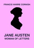 Jane Austen: Woman of Letters - Francis Warre Cornish