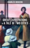 Charles Dickens: Great Expectations & A Tale of Two Cities - Charles Dickens