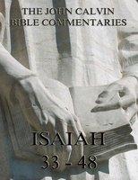 John Calvin's Commentaries On Isaiah 33- 48 - John Calvin