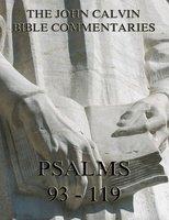 John Calvin's Commentaries On The Psalms 93 - 119 - John Calvin