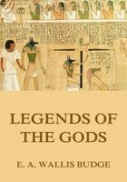 Legends Of The Gods - E.A. Wallis Budge