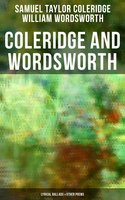Coleridge and WordsORDSWORTH: Lyrical Ballads & Other Poems (Including their Thoughts on the Principles of Poetry) - William Wordsworth,Samuel Taylor Coleridge