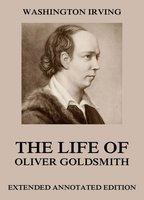 Life Of Oliver Goldsmith - Washington Irving