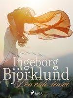 Den vilda dansen - Ingeborg Björklund