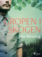 Gropen i skogen - Åke Wassing