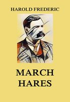 March Hares - Harold Frederic