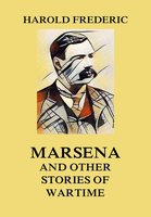 Marsena (and other stories of wartime) - Harold Frederic