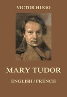 Mary Tudor: English/French - Victor Hugo