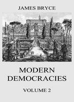 Modern Democracies, Vol. 2 - James Bryce
