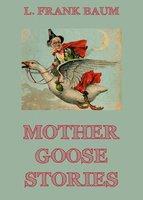 Mother Goose Stories - L. Frank Baum