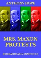 Mrs Maxon Protests - Anthony Hope