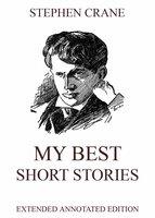 My Best Short Stories - Stephen Crane