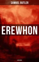 Erewhon (A Dystopia) - Samuel Butler