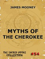 Myths of the Cherokee - James Mooney