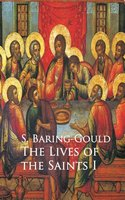 Lives of the Saints - S. Baring-Gould
