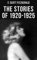 Fitzgerald: The Stories of 1920-1925 - F. Scott Fitzgerald