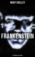 Frankenstein (The Original 1818 Edition) - Mary Shelley