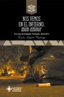 Nos vemos en el infierno, mon amour - Emilio Alberto Restrepo
